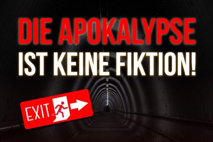 Die APOKALYPSE ist keine Fiktion!